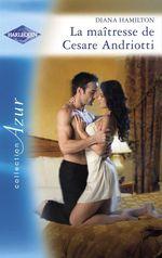 Vente Livre Numérique : La maîtresse de Cesare Andriotti (Harlequin Azur)  - Diana Hamilton