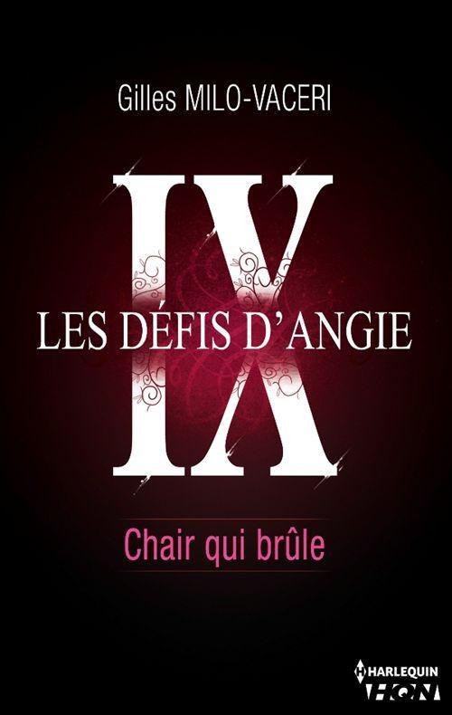 9 - Les défis d'Angie - Chair qui brûle