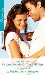 Vente EBooks : La tentation du Dr Tracy Hinton - Le baiser d'un chirurgien  - Tina Beckett - Louisa George
