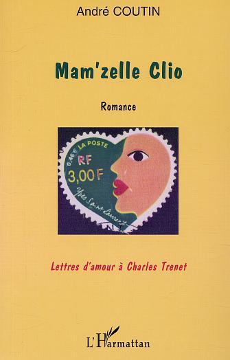 Mam'zelle clio - romance - lettres d'amour a charles trenet