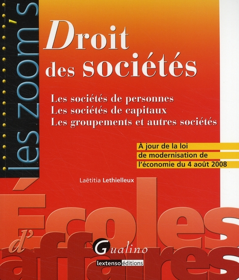 Droit des sociétés ; les sociétés de personnes, les sociétés de capitaux, les groupements et autres sociétés