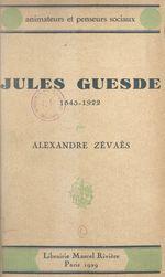Jules Guesde, 1845-1922  - Alexandre Zévaès