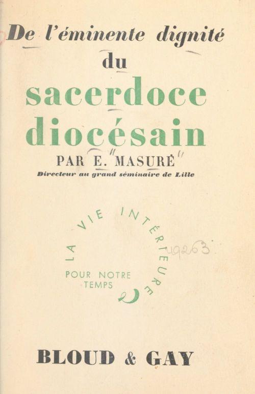 De l'éminente dignité du sacerdoce diocésain