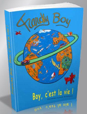 Francky Boy ; Boy, c'est la vie !