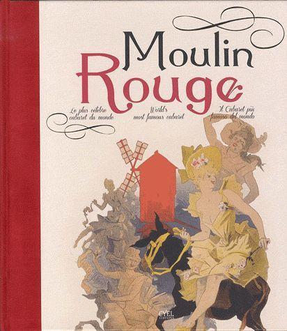 Moulin Rouge ; mythe et légendes