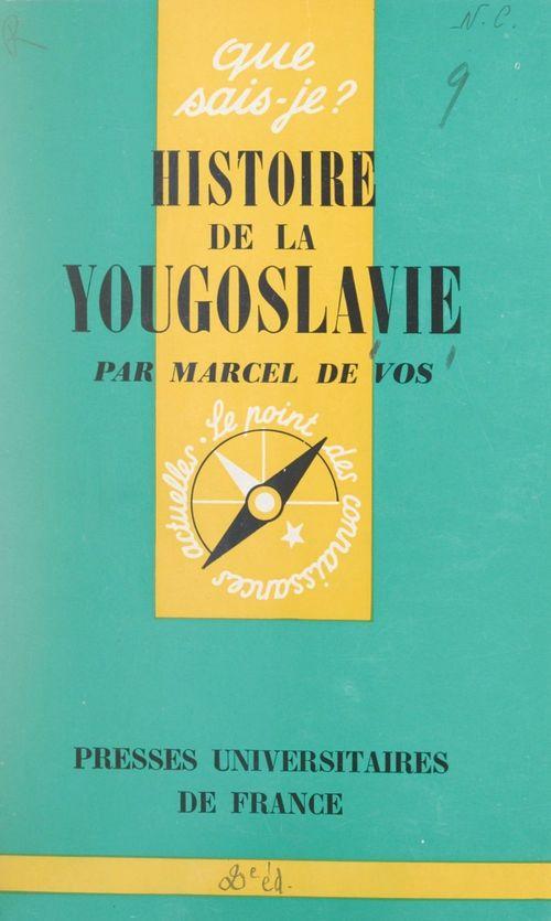 Histoire de la Yougoslavie  - Marcel de Vos