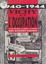 Vichy et l'Occupation (1940-1944) : le val de Loire, le Berry, le Poitou des années noires
