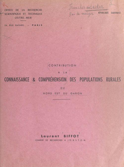 Contribution à la connaissance et compréhension des populations rurales du Nord-Est du Gabon