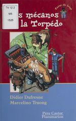 Vente EBooks : Les Mécanos de la Torpédo  - Didier Dufresne - Marcelino Truong