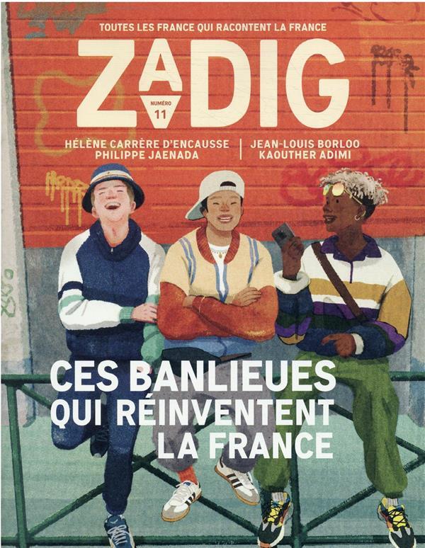 Zadig n.11 ; ces banlieues qui réinventent la France