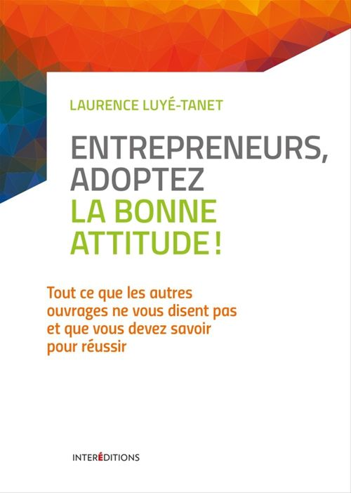 Entrepreneurs, adoptez la bonne attitude !
