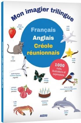 Mon premier imagier trilingue ; français, anglais, réunionnais
