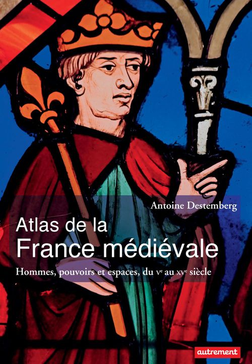 Atlas De La France Medievale