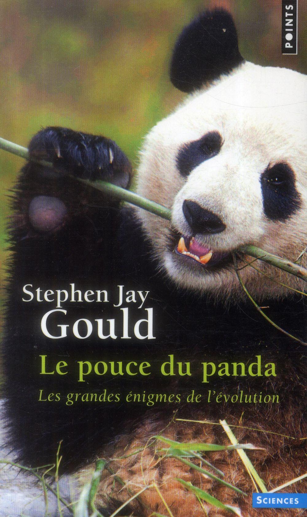 Le pouce du panda ; les grandes énigmes de l'évolution