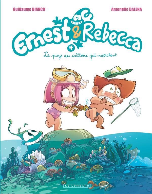 Ernest & Rebecca T.4 ; le pays des cailloux qui marchent
