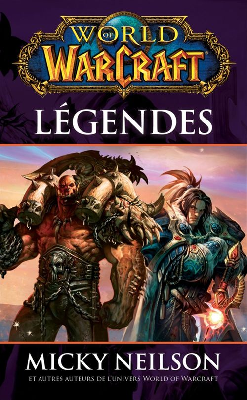 World of Warcraft - Légendes  - Micky Neilson  - . Collectif
