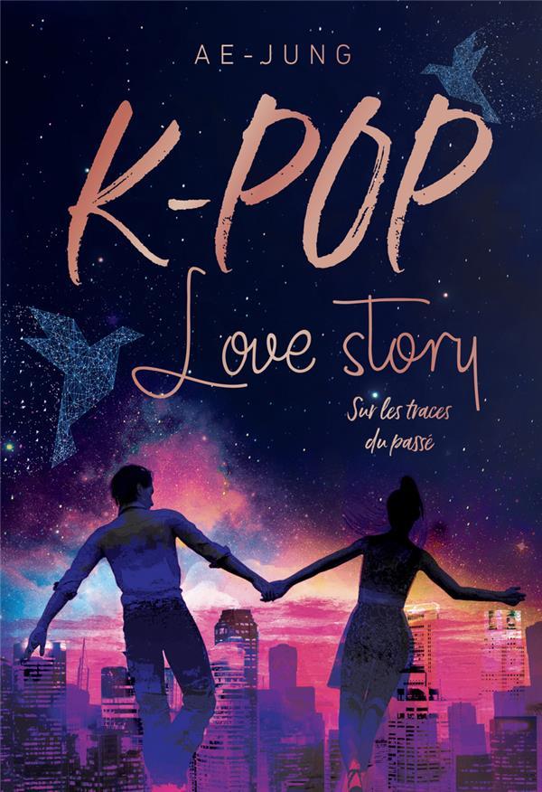 K-Pop ; love story t.2 ; sur les traces du passé