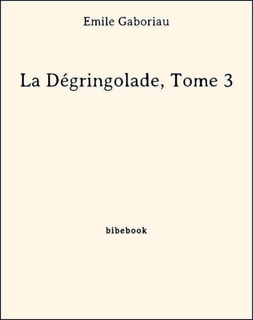 La Dégringolade, Tome 3