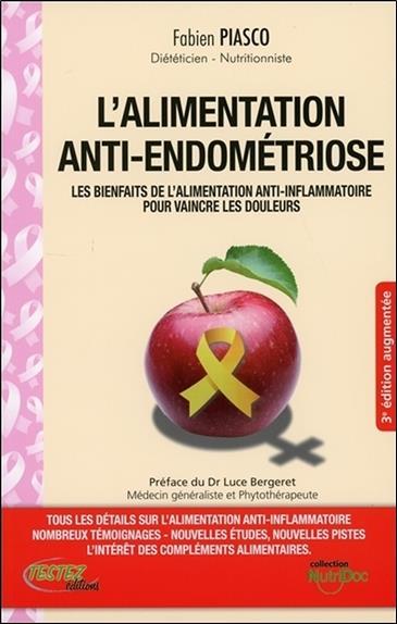 L'alimentation anti-endométriose ; les bienfaits de l'alimentation anti-inflammatoire pour vaincre les douleurs