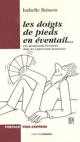 Les doigts de pieds en éventail... une promenade récréative dans les expressions françaises