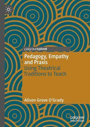 Pedagogy, Empathy and Praxis  - Alison Grove O'Grady