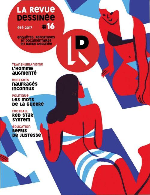 La Revue dessinée #16 - Eté 2017