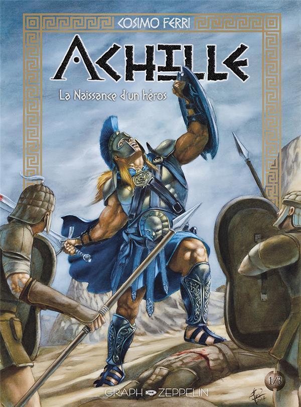 Achille t.1 ; la naissance d'un héros