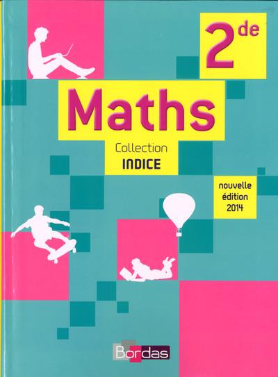 INDICE MATHS ; 2de ; manuel (édition 2014)
