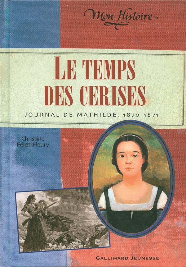Le temps des cerises ; journal de mathilde, 1870-1871