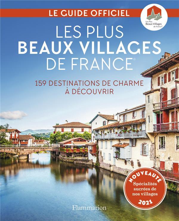 Les plus beaux villages de France ; 159 destinations de charme à découvrir