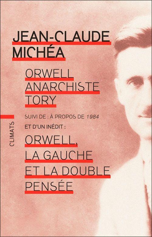 Orwell anarchiste tory - suivi de : a propos de 1984