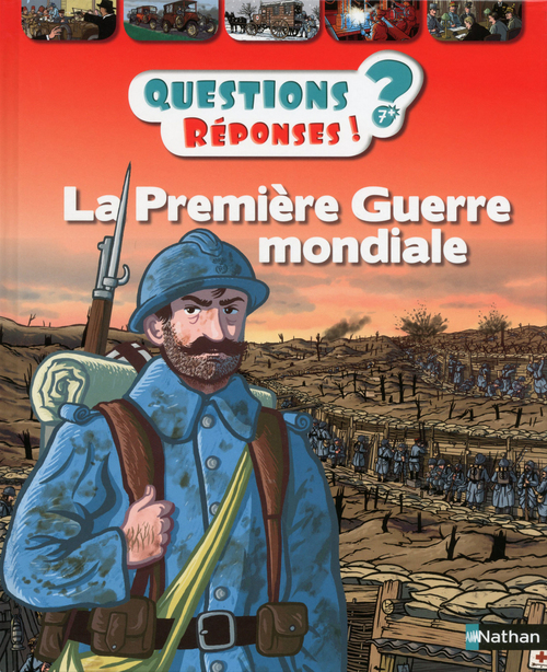QUESTIONS REPONSES 7+ ; la Première Guerre mondiale