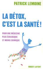 Vente EBooks : La détox, c'est la santé !  - Patrick Lemoine