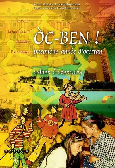 Oc-ben ! 1ère année d'occitan ; cahier d'exercices