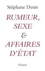 Couverture de Rumeurs, sexe et affaires d'etat