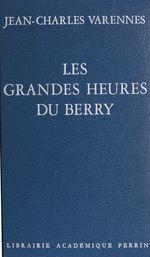 Les Grandes Heures du Berry  - Jean-Charles Varennes