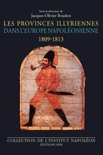 Vente Livre Numérique : Les Provinces illyriennes dans l'Europe napoléonienne (1809-1813)  - Jacques-Olivier Boudon