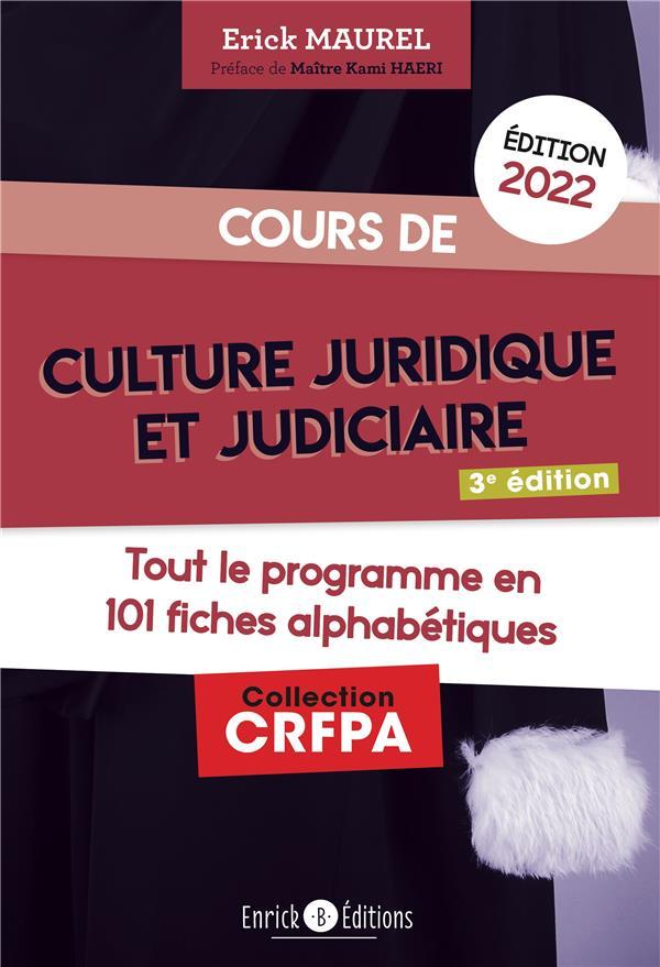 Cours de culture juridique et judiciaire : tout le programme en 100 fiches alphabétiques (édition 2022)