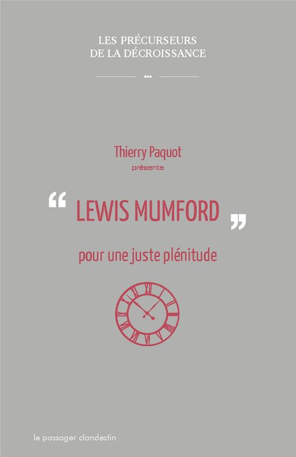 LEWIS MUMFORD, POUR UNE JUSTE PLENITUDE