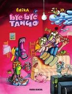 Edika T.29 ; bye-bye tango
