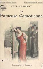La fameuse comédienne  - Abel Hermant