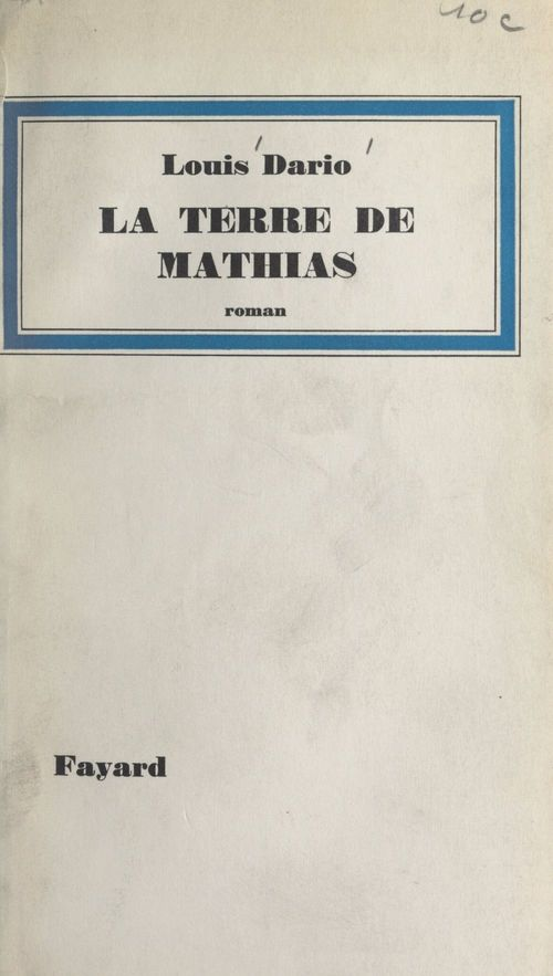 La terre de Mathias  - Louis Dario