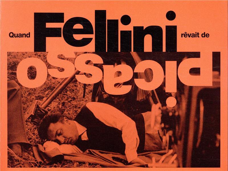 Quand Fellini revait de Picasso