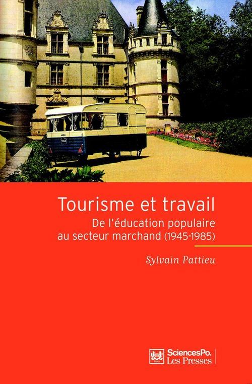 Tourisme et travail ; de l'éducation populaire au secteur marchand (1945-1985)