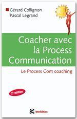 Coacher avec la process communication ; le process com coaching (2e édition)