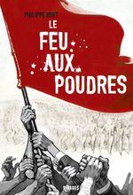 Vente Livre Numérique : Le Feu aux poudres  - Philippe Huet