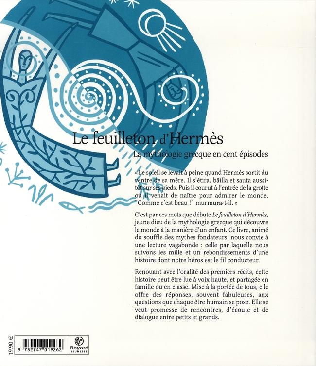 La mythologie grecque en 100 épisodes ; le feuilleton d'Hermès