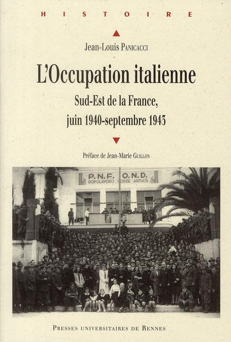 L'occupation italienne ; Sud-Est de la France, juin 1940-septembre 1943