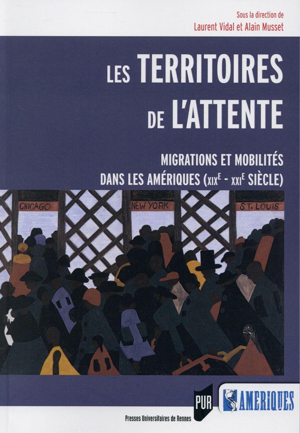 Les territoires de l'attente ; migrations et mobilités dans les Amériques (XIXe-XXIe siècle)