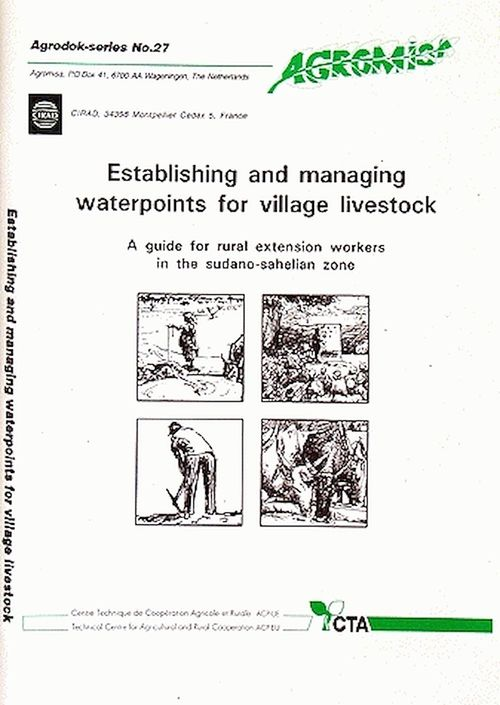 Establishing and managing waterpoints for village livestock. a guide for rural extension workers in